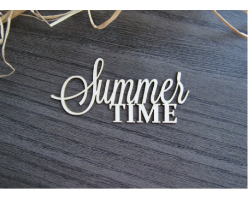 "Чипборд Надпись ""Summer Time"" . Лазер"